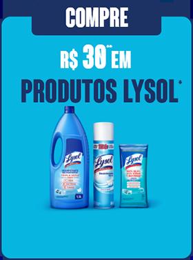 Compre R$ 30,00 em produtos Lysol